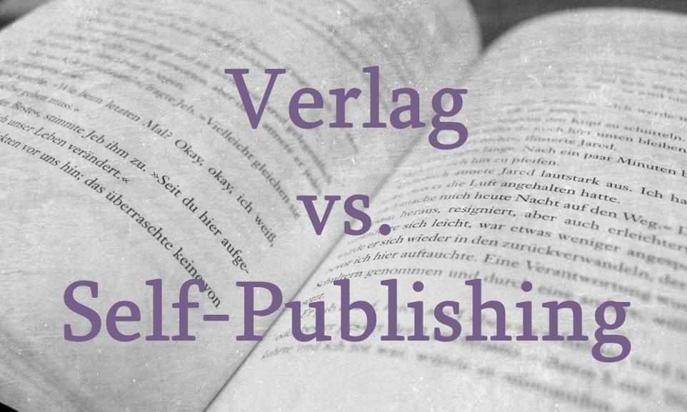 Selbst verlegen oder einen Verlag suchen?